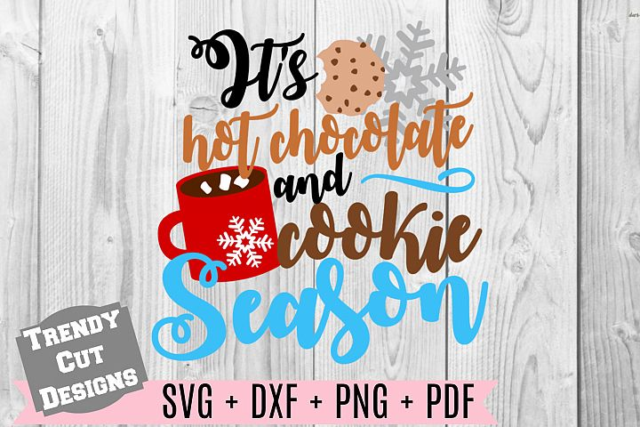 Its Hot Chocolate and Cookie Season SVG