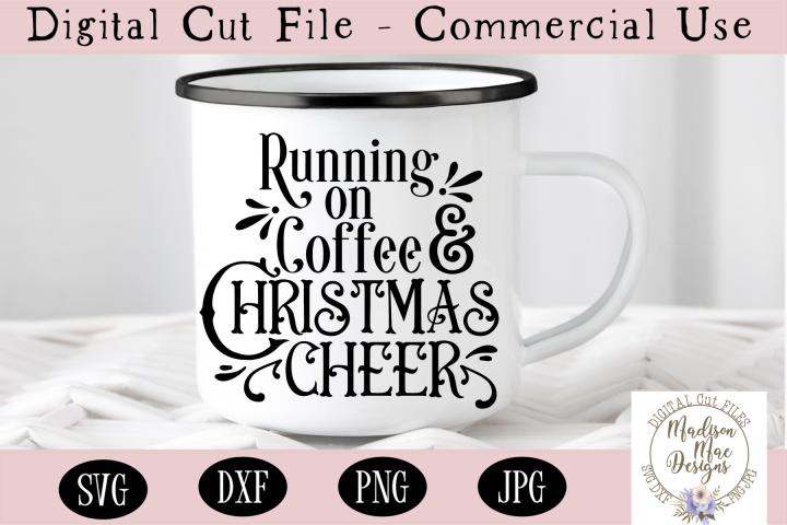 Running On Coffee And Christmas Cheer, Christmas Coffee SVG