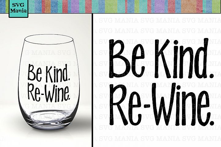 Be Kind Re-Wine Funny Wine Glass SVG File, Funny Wine SVG