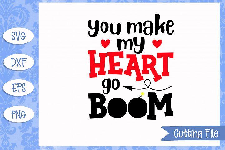 You make my heart go boom SVG FileYou Make My Heart Go Boom Boom