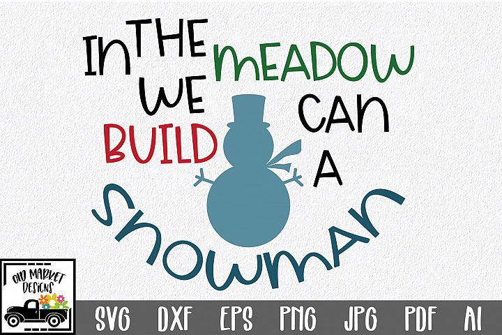 In the Meadow we can build a Snowman-Christmas SVG Cut File