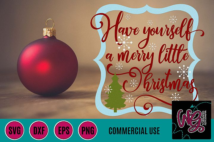 Have Yourself a Merry Little Christmas SVG DXF PNG EPS Comm