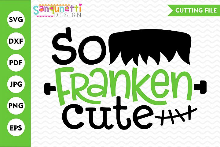 So Franken cute SVG, Frankenstein Halloween cut file