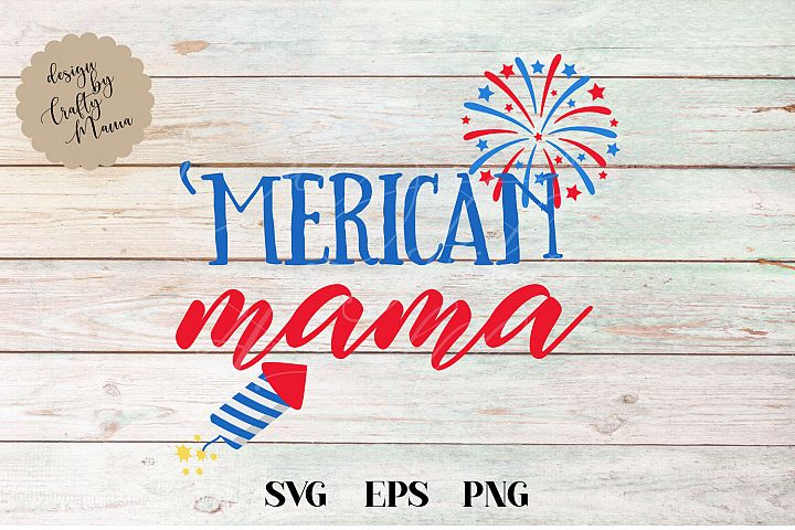 Merican Mama, 4th Of July SVG