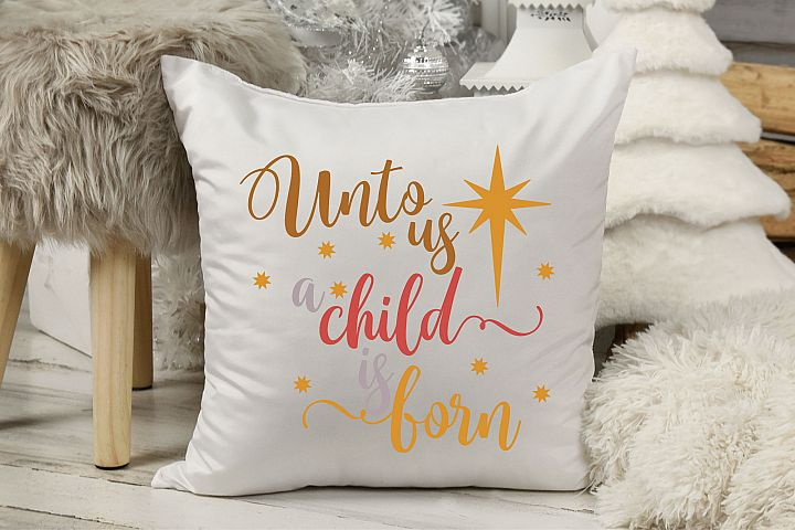 Unto Us A Child Is Born SVG, Christmas Is All About Jesus