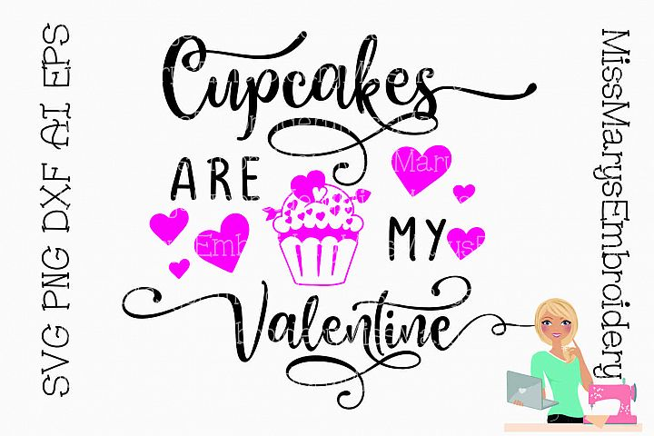 Cupcakes are my Valentine SVG Cutting File PNG DXF AI EPS