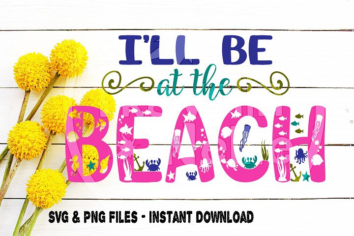 Beach Svg, Ill Be At The Beach Svg, Beach Quote, Popular Beach svg, Beach Sign svg, Svg for Cricut, Vector File, Cut File for Cricut, Cameo