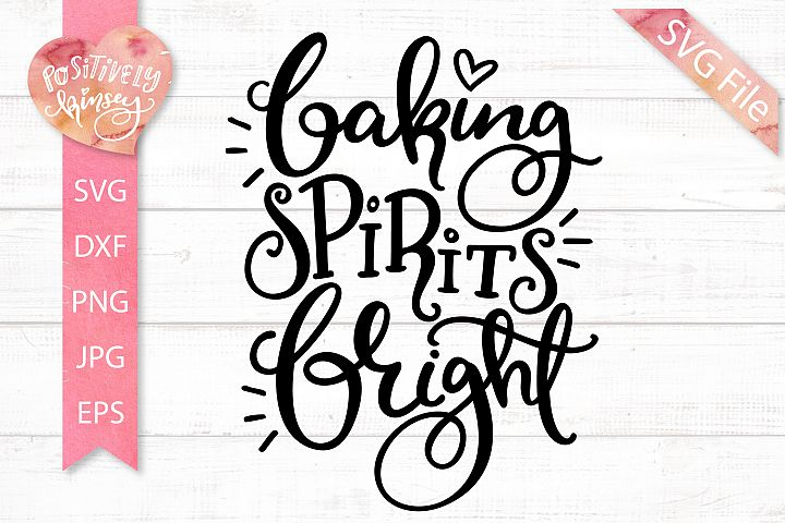 Baking Spirits Bright SVG DXF PNG EPS Christmas Baking Svg