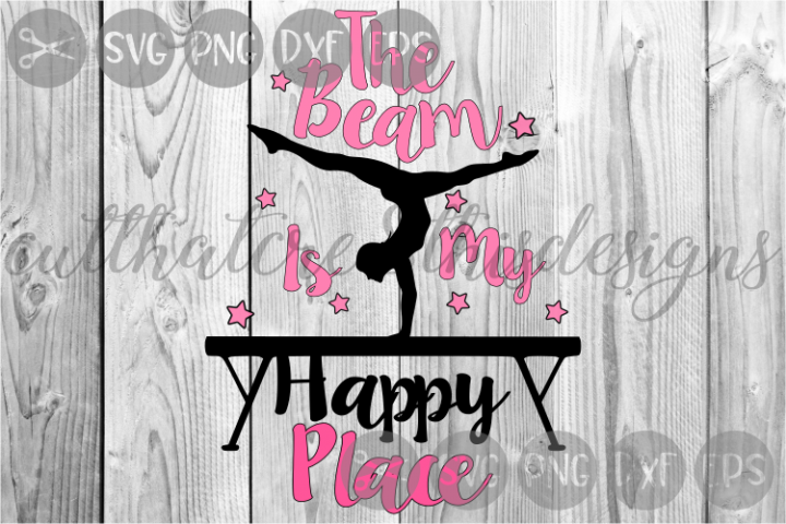 The Beam Is My Happy Place, Gymnastics, Cut File, SVG.