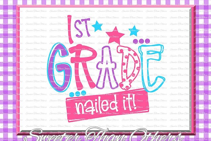 1st First Grade Nailed It SVG First Grade cut file