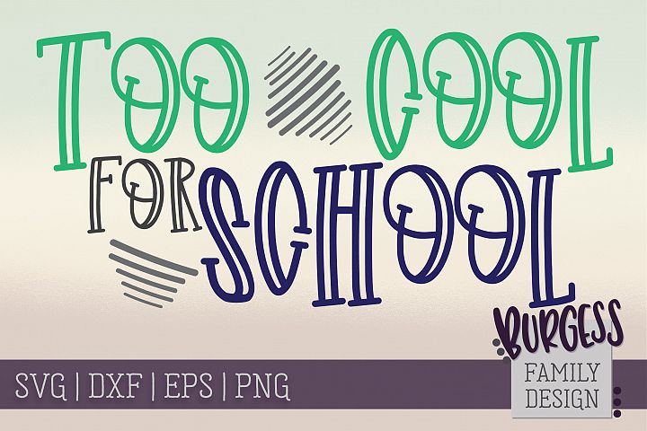 Too cool for school | SVG DXF EPS PNG