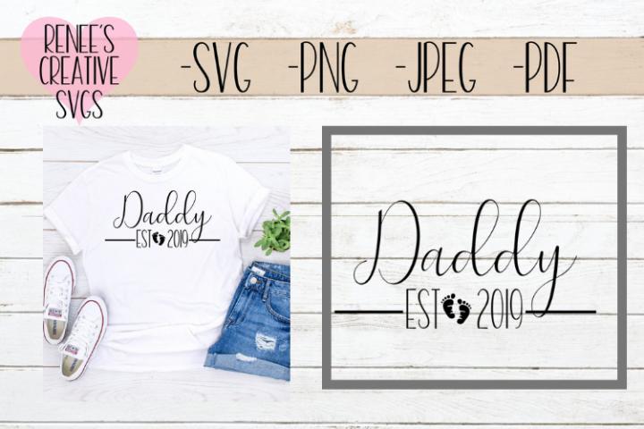 Daddy Est 2019   New parents   SVG Cut File