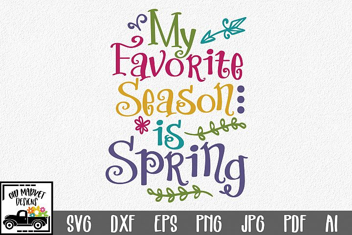 My Favorite Season is Spring SVG Cut File - Spring SVG DXF