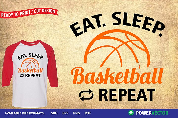 Eat Sleep Basketball| Sports Svg, Dxf, Eps, Print Cut files