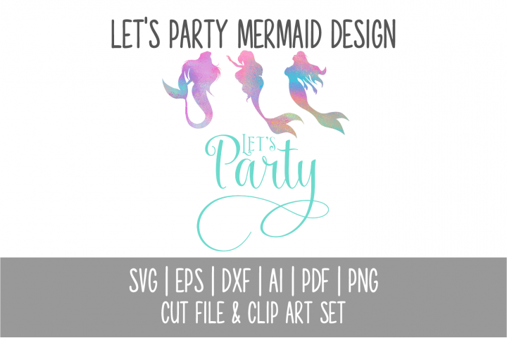 Mermaid Lets Party SVG Cut File and PNG Clip Art Set