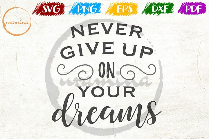 Never Give Up On Your Dreams Bedroom Sign SVG PDF PNG DXF
