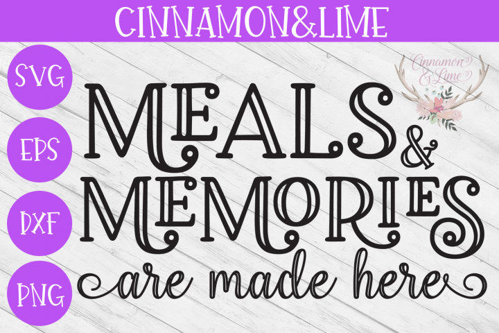 Meals and Memories are Made Here Wood Sign SVG