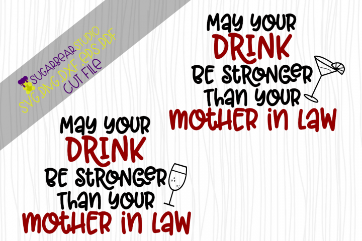 May Your Drink Be Stronger Than Your Mother In Law SVG