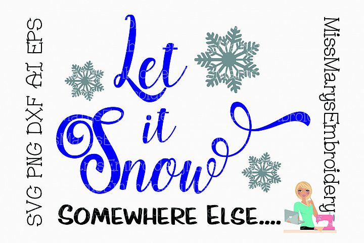 Let It Snow Somewhere Else SVG Cutting File PNG DXF AI EPS