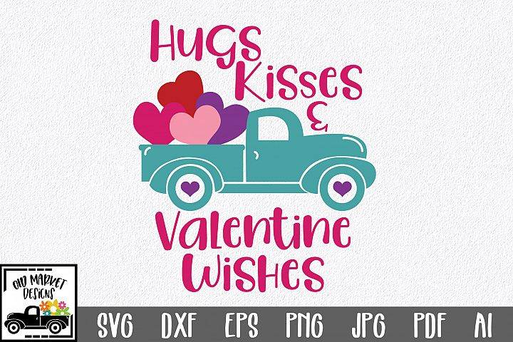 Hugs Kisses & Valentine Wishes SVG Cut File - SVG EPS DXF
