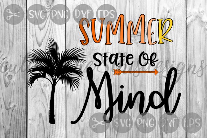 Summer State Of Mind, Palm Tree, Seasons, Cut File, SVG.