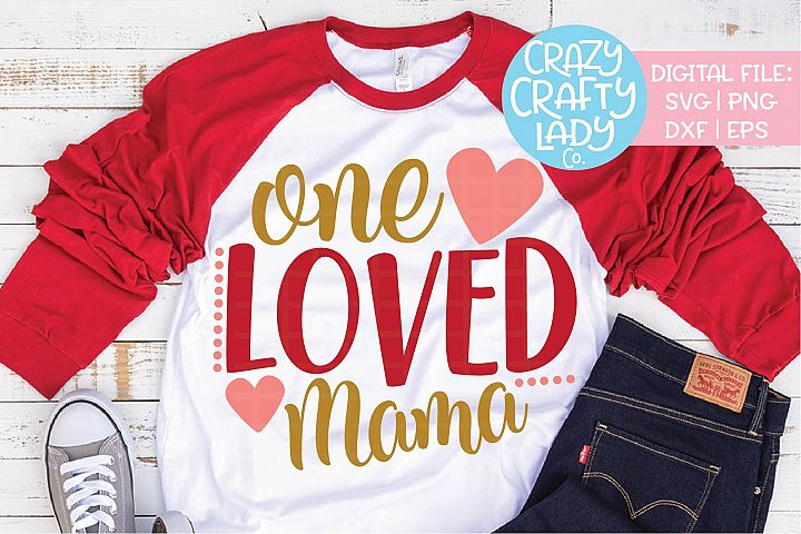 One Loved Mama SVG DXF EPS PNG Cut File