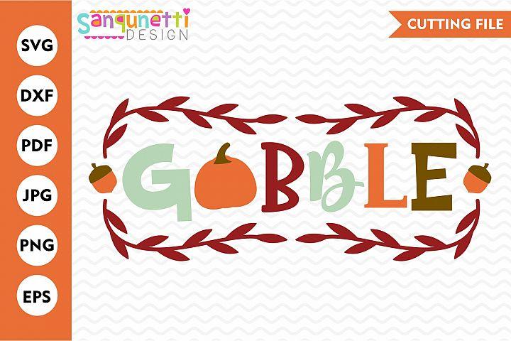Gobble fall SVG, Thanksgiving autumn cut