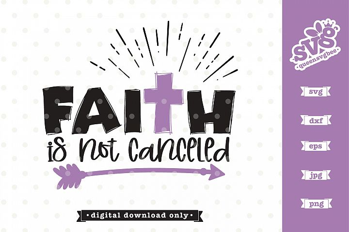Faith is not cancelled svg file
