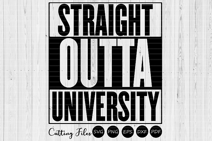Straight outta university| SVG Cutting files|Commercial use