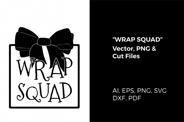 Wrap Squad Holiday Vector Cut File