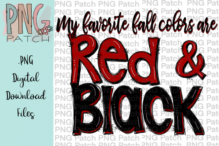 My Favorite Fall Colors are Red and Black, PNG File