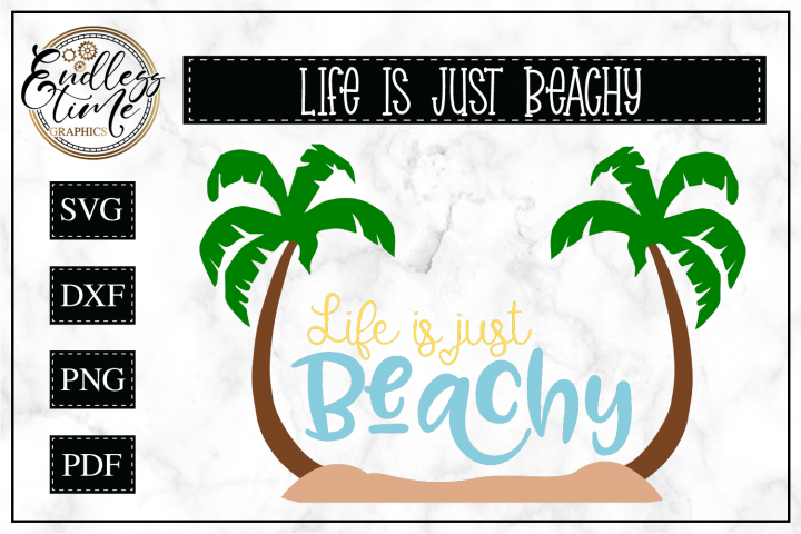 Life is Just Beachy SVG - Summer SVG