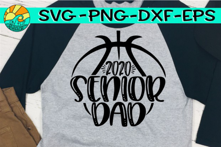 Senior Dad -2020 - Basketball - SVG PNG DXF EPS