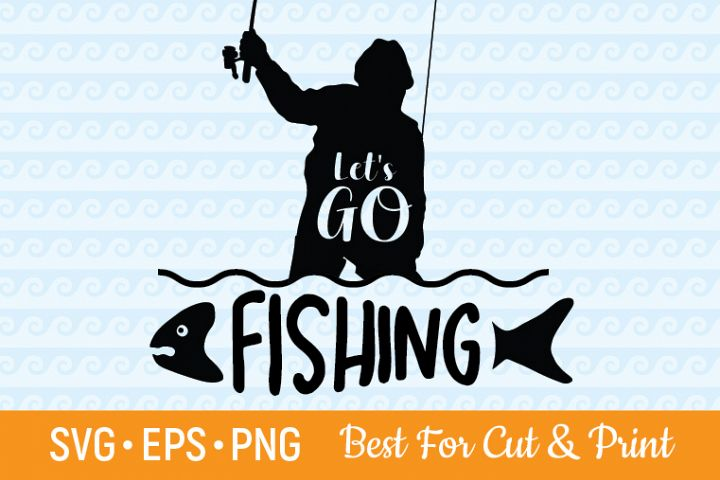 Lets Go Fishing Cutting & Printing file