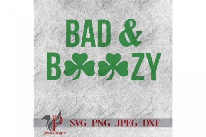 Bad and Boozy SVG, St. Patricks Day, Shamrock, Mardi Gras