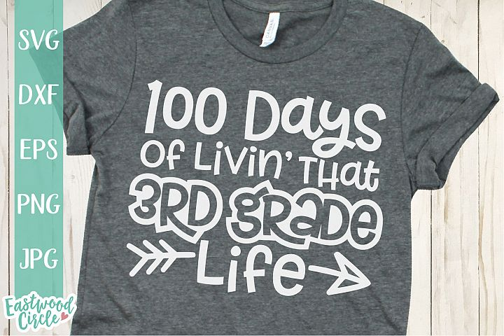 100 Days of Livin That 3rd Grade Life - School SVG File