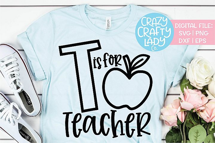 T Is for Teacher SVG DXF EPS PNG Cut File
