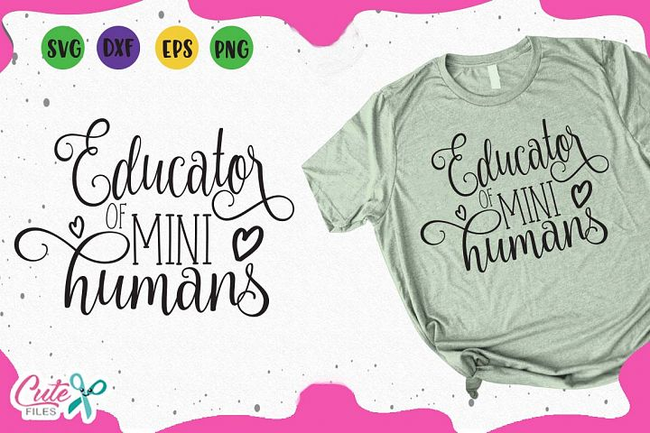Educator of mini humans svg, back to school svg cut files