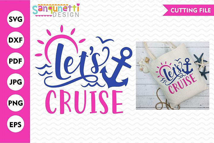 Lets Cruise svg, summer vacation cut file