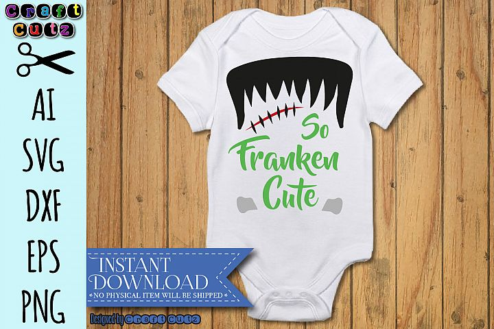 So Franken Cute SVG, Frankenstein Cut File, Halloween SVG