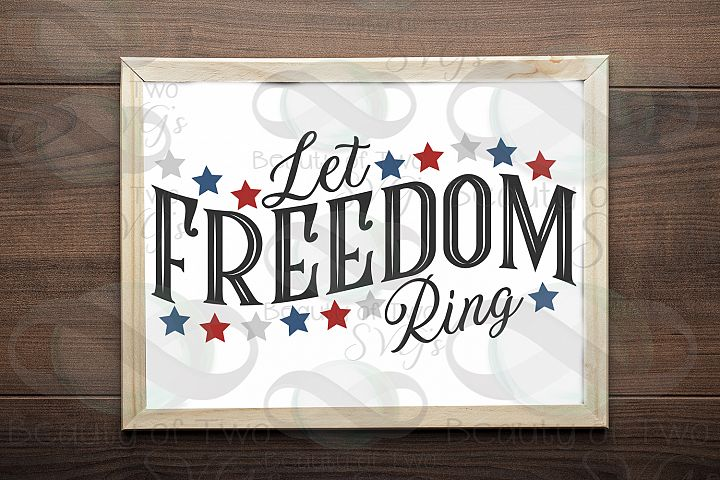 Let Freedom Ring svg and png, Memorial Day svg, 4th of July