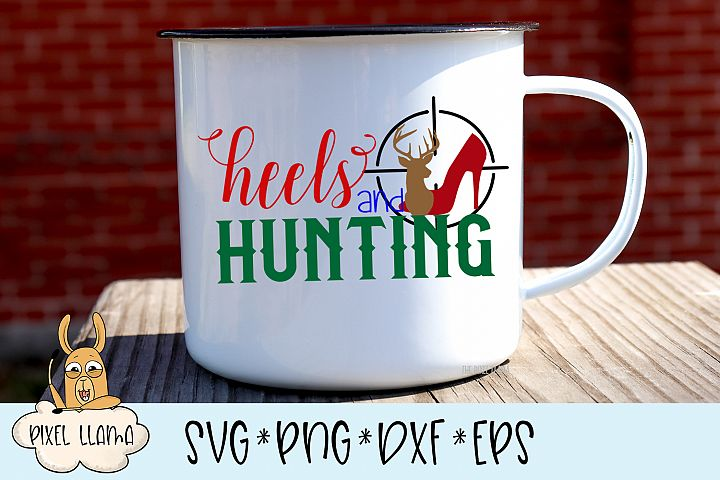 Heels and Hunting SVG Cut File