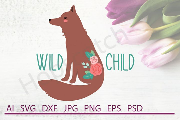 Wild Child, Fox SVG, Animal SVG, Rustic SVG, DXF File, Cuttable File