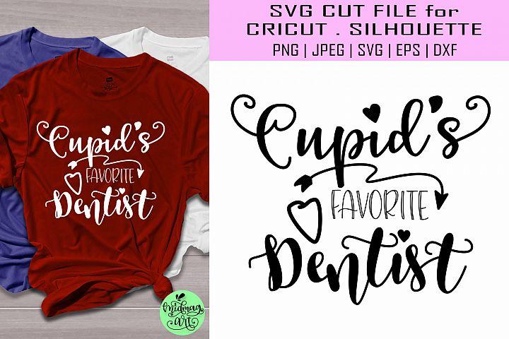 Cupidss favorite dentist svg, valentine shirt svg