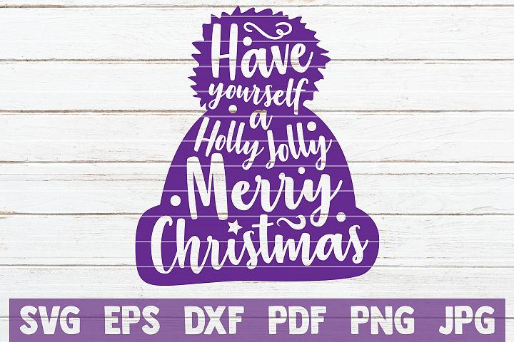 Have Yourself A Holly Jolly Merry Christmas SVG Cut File