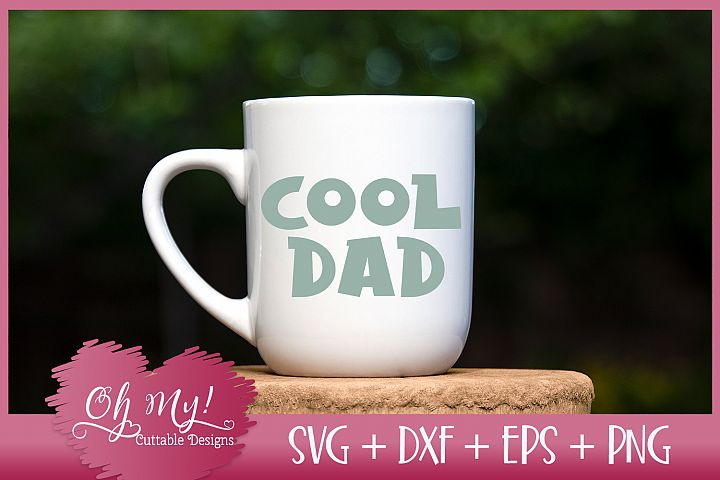 Cool Dad - SVG EPS DXF PNG