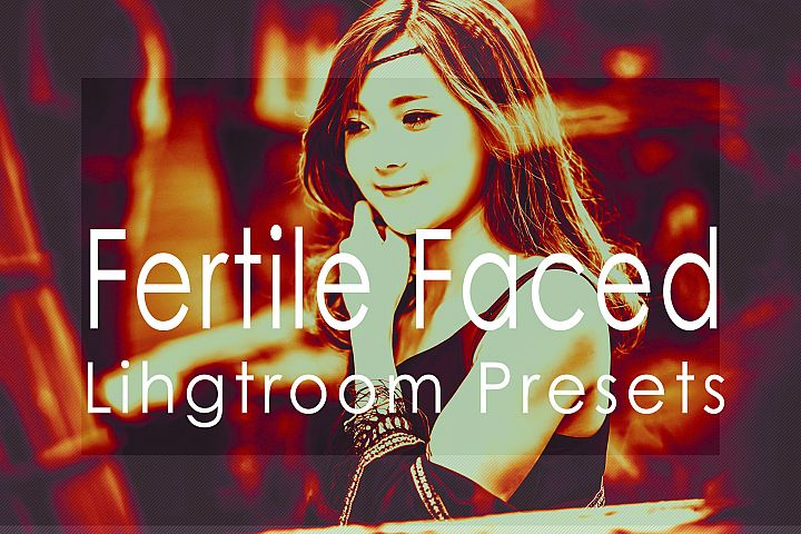 Fertile Faced Lightroom Presets