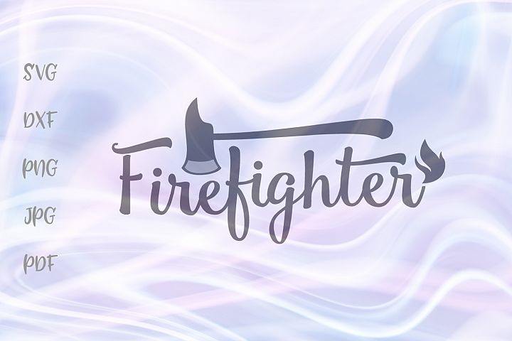 Firefighter Sign Fireman Cut File SVG DXF PNG JPG PDF