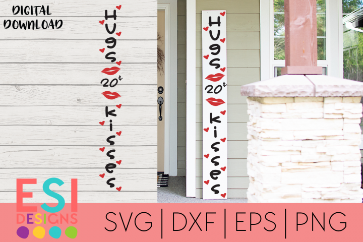 Valentines Porch Sign SVG  Hugs and Kisses
