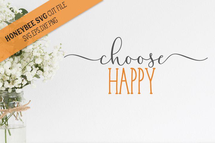 Choose Happy SVG Cut File